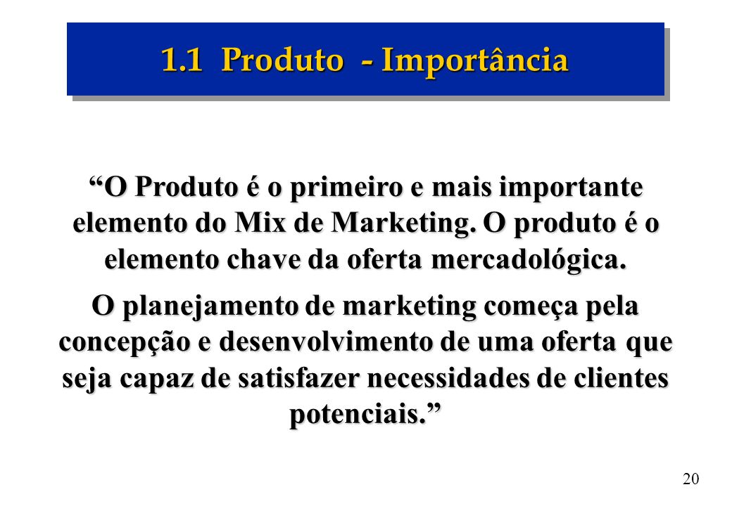 1.1 Produto - Importância