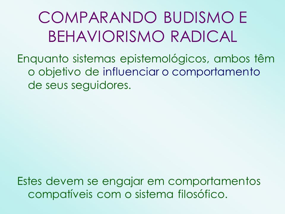 COMPARANDO BUDISMO E BEHAVIORISMO RADICAL