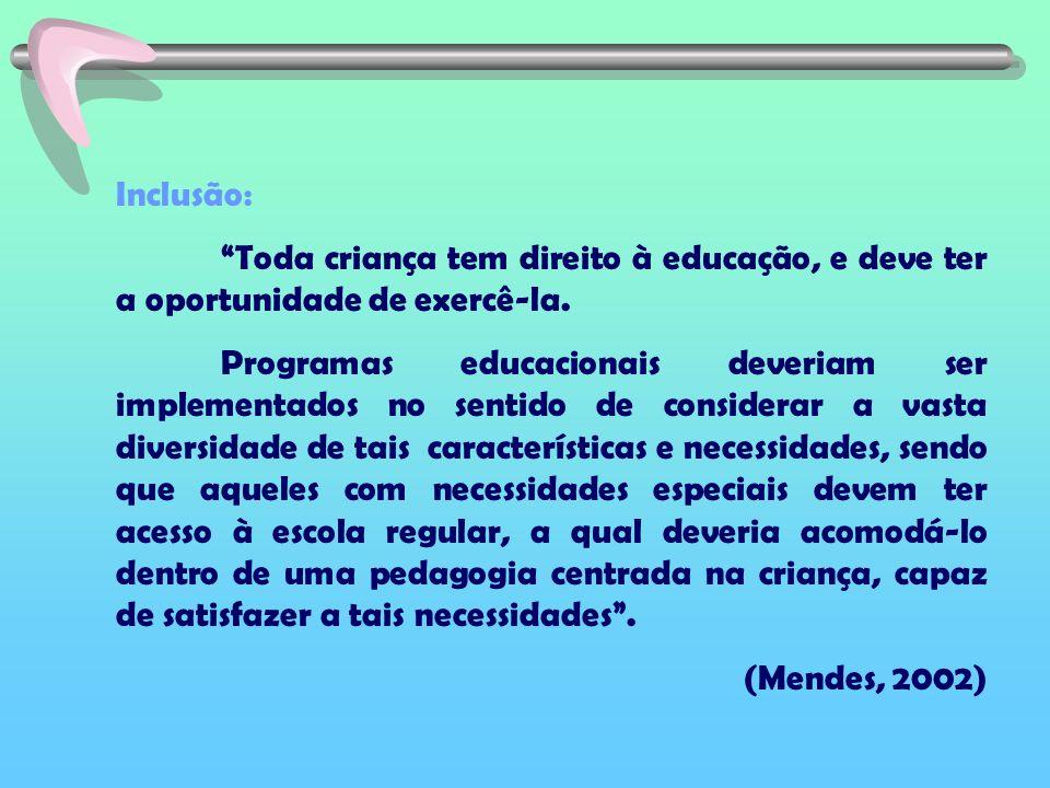 Inclusão: Toda criança tem direito à educação, e deve ter a oportunidade de exercê-la.