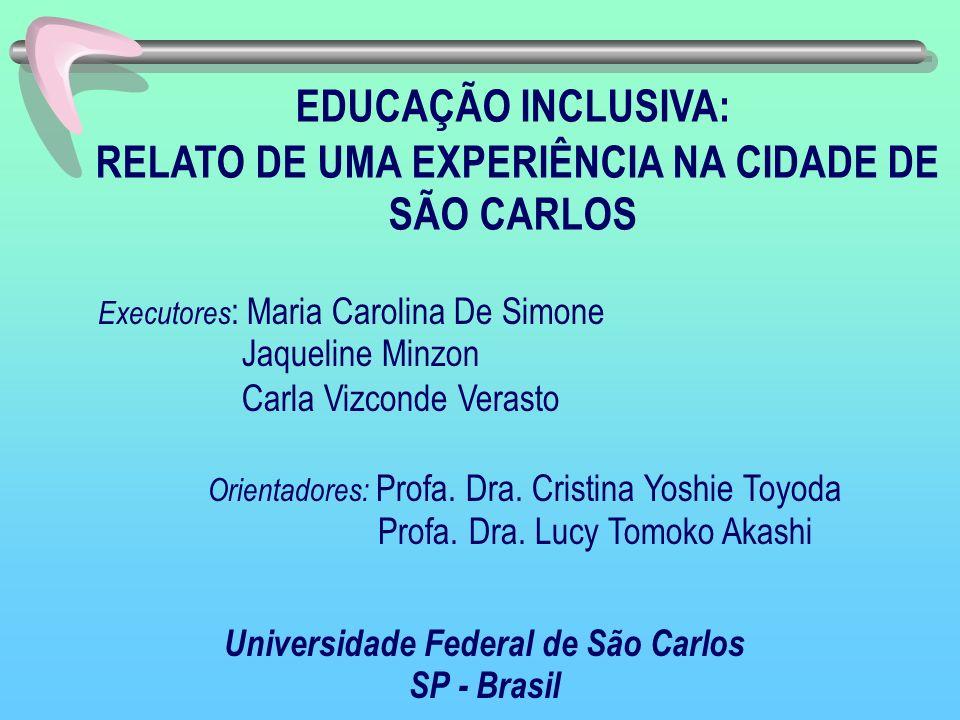 EDUCAÇÃO INCLUSIVA: RELATO DE UMA EXPERIÊNCIA NA CIDADE DE SÃO CARLOS