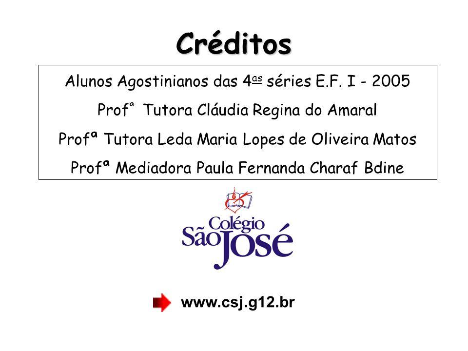 Créditos Alunos Agostinianos das 4as séries E.F. I - 2005