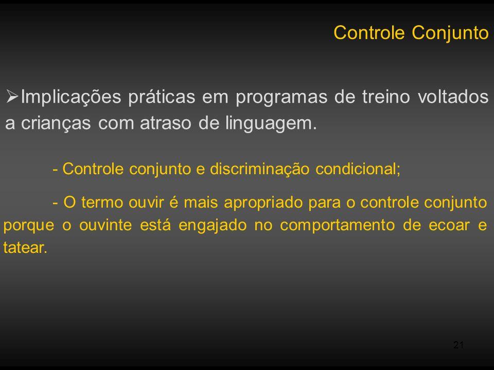 - Controle conjunto e discriminação condicional;