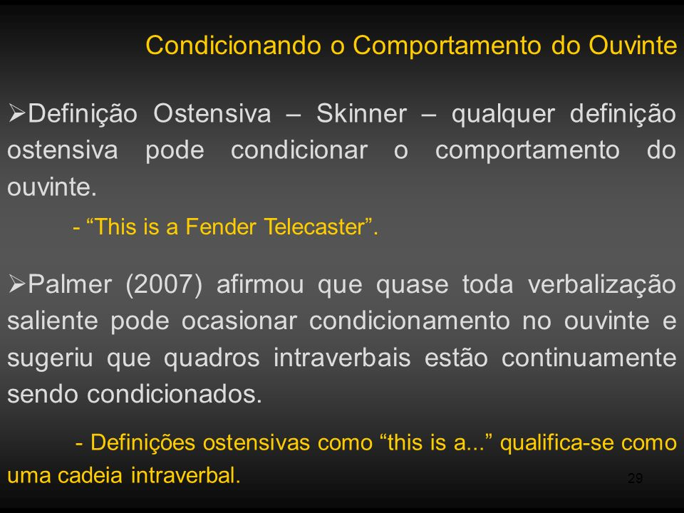 Condicionando o Comportamento do Ouvinte