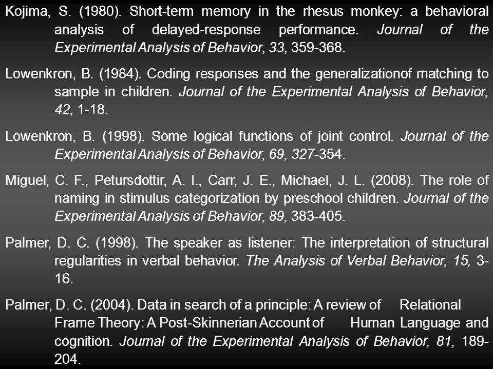Kojima, S. (1980). Short-term memory in the rhesus monkey: a behavioral analysis of delayed-response performance. Journal of the Experimental Analysis of Behavior, 33, 359-368.