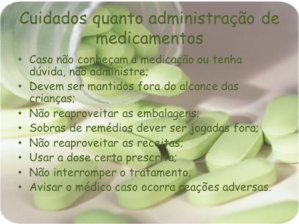 Cuidados quanto administração de medicamentos