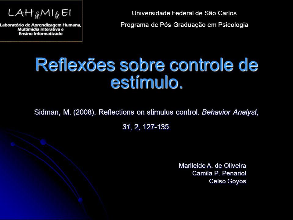 Marileide A. de Oliveira Camila P. Penariol Celso Goyos