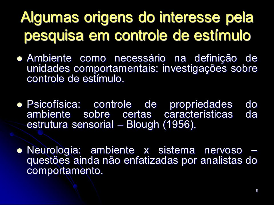 Algumas origens do interesse pela pesquisa em controle de estímulo