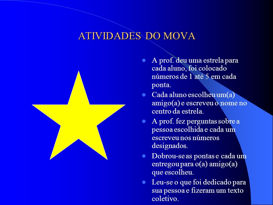 ATIVIDADES DO MOVA A prof. deu uma estrela para cada aluno, foi colocado números de 1 até 5 em cada ponta.