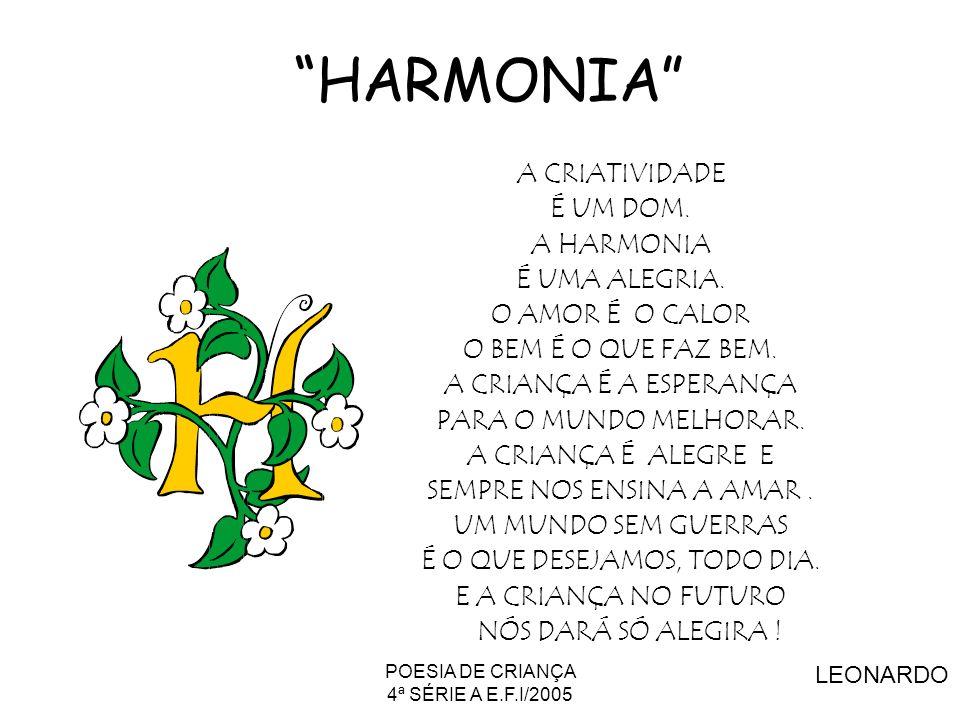 HARMONIA A CRIATIVIDADE É UM DOM. A HARMONIA É UMA ALEGRIA.