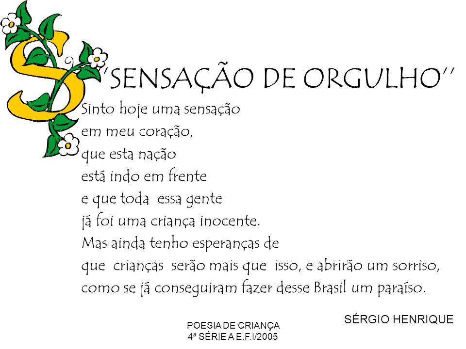 ''SENSAÇÃO DE ORGULHO''