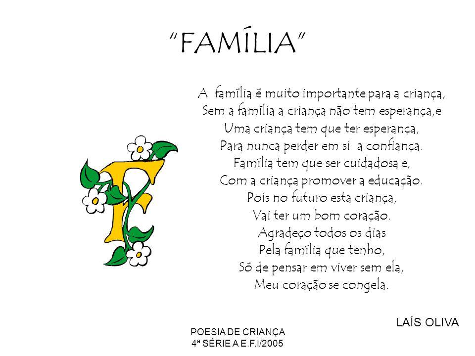 FAMÍLIA A família é muito importante para a criança,