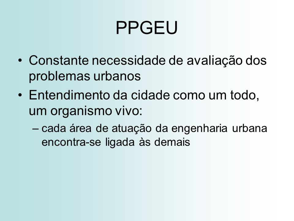 PPGEU Constante necessidade de avaliação dos problemas urbanos