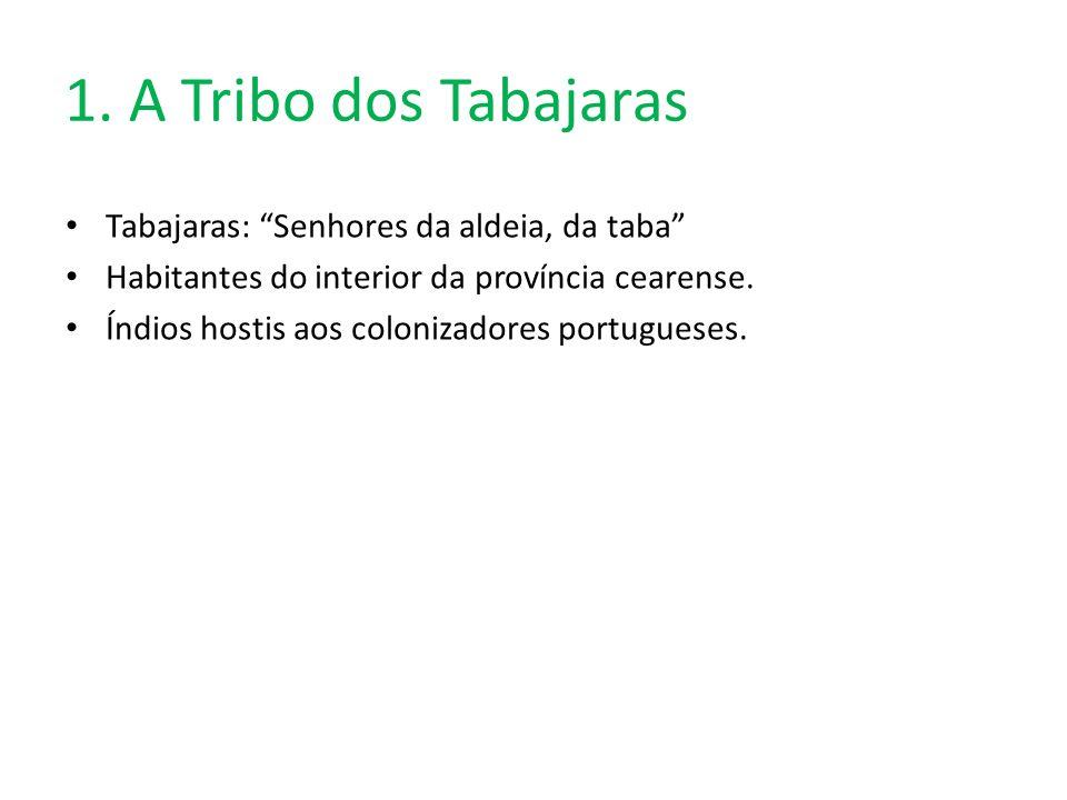 1. A Tribo dos Tabajaras Tabajaras: Senhores da aldeia, da taba