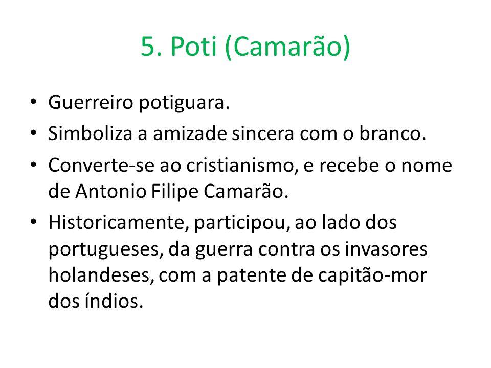 5. Poti (Camarão) Guerreiro potiguara.