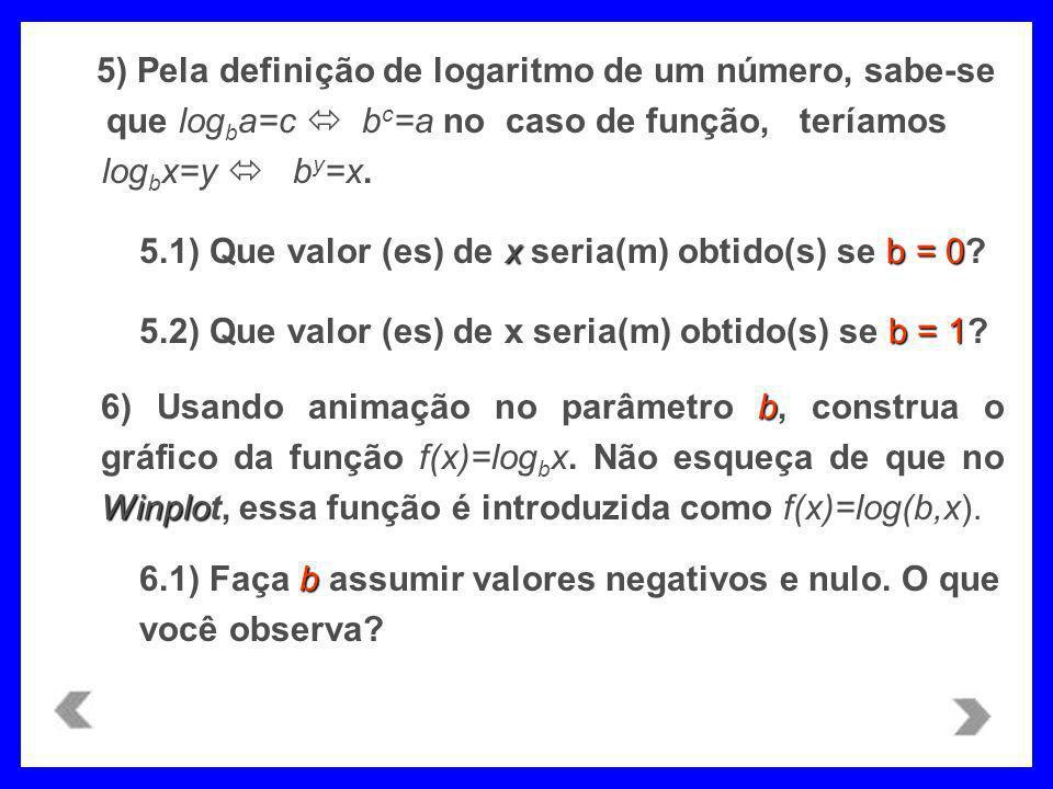5) Pela definição de logaritmo de um número, sabe-se