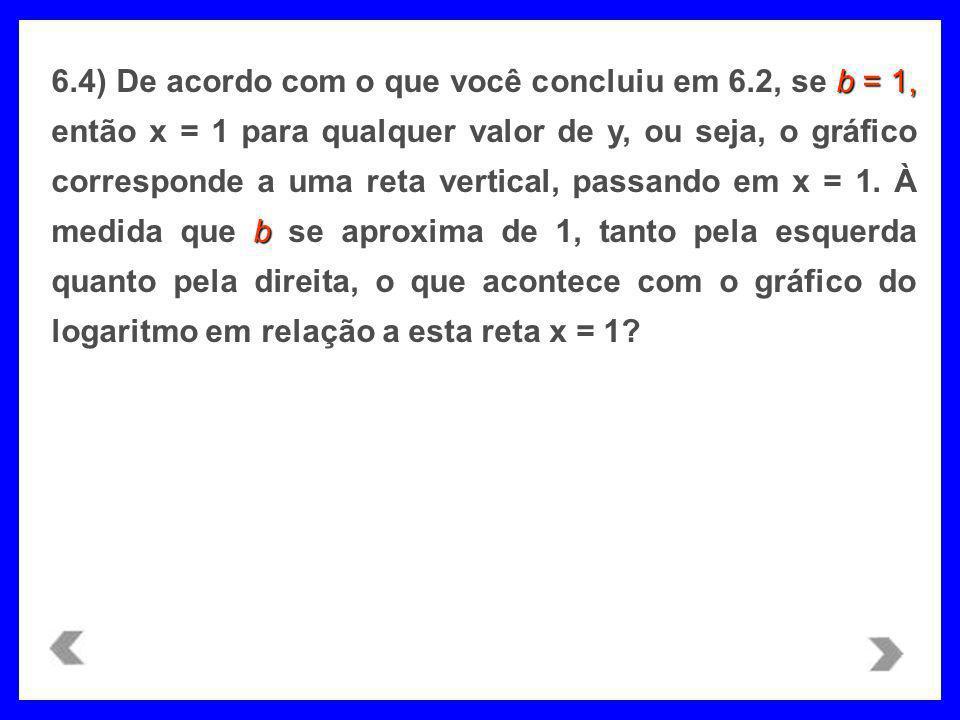 6. 4) De acordo com o que você concluiu em 6