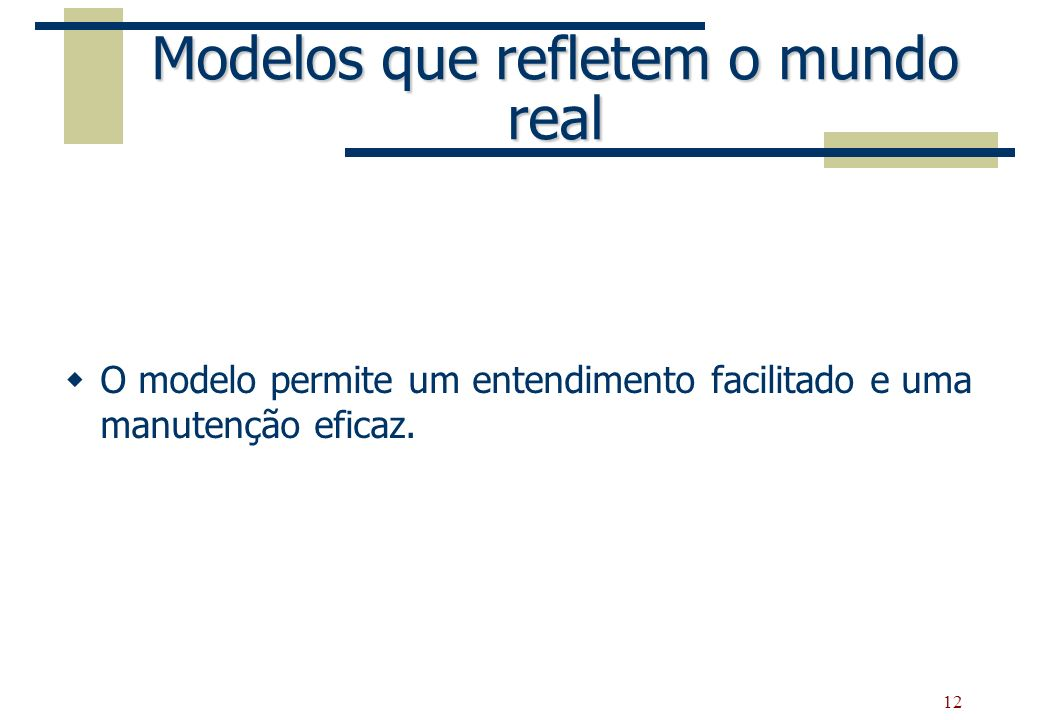 Modelos que refletem o mundo real