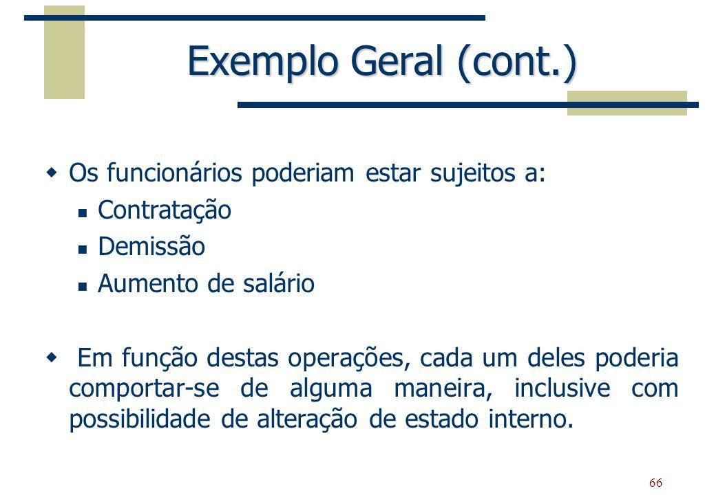 Exemplo Geral (cont.) Os funcionários poderiam estar sujeitos a:
