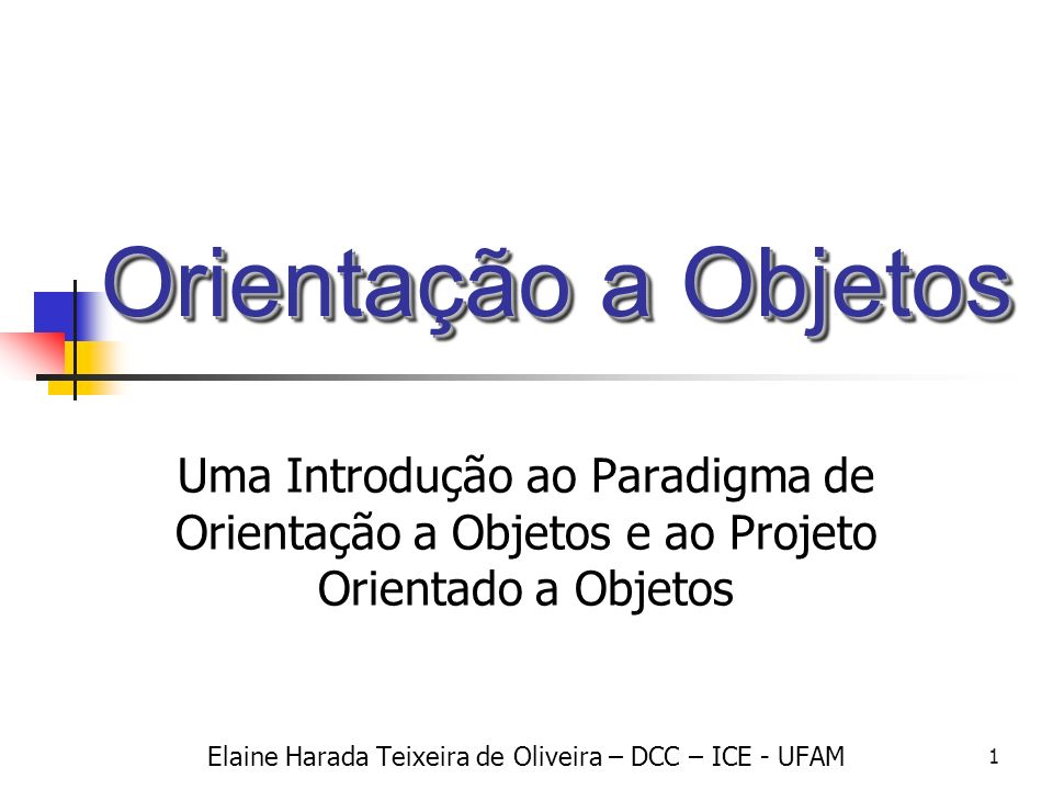 Elaine Harada Teixeira de Oliveira – DCC – ICE - UFAM