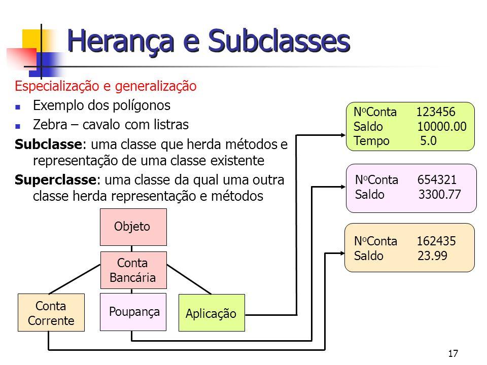 Herança e Subclasses Especialização e generalização