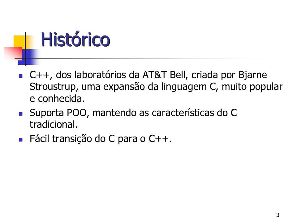 Histórico C++, dos laboratórios da AT&T Bell, criada por Bjarne Stroustrup, uma expansão da linguagem C, muito popular e conhecida.