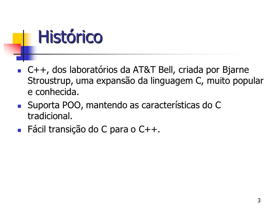 HistóricoC++, dos laboratórios da AT&T Bell, criada por Bjarne Stroustrup, uma expansão da linguagem C, muito popular e conhecida.