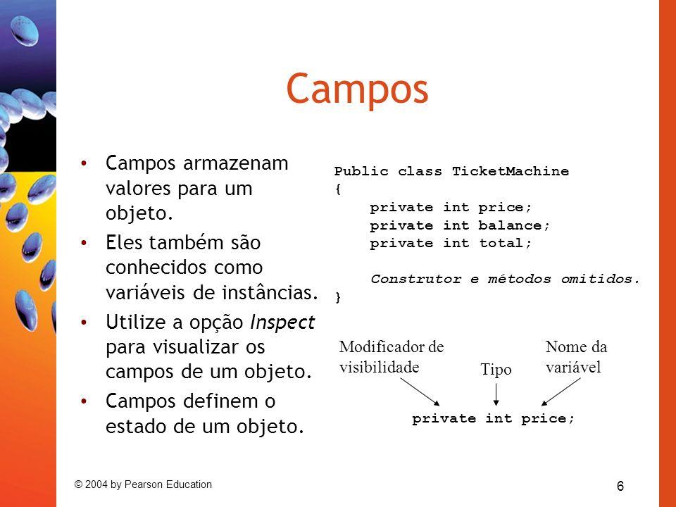 Campos Campos armazenam valores para um objeto.