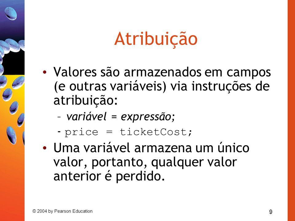 AtribuiçãoValores são armazenados em campos (e outras variáveis) via instruções de atribuição: variável = expressão;
