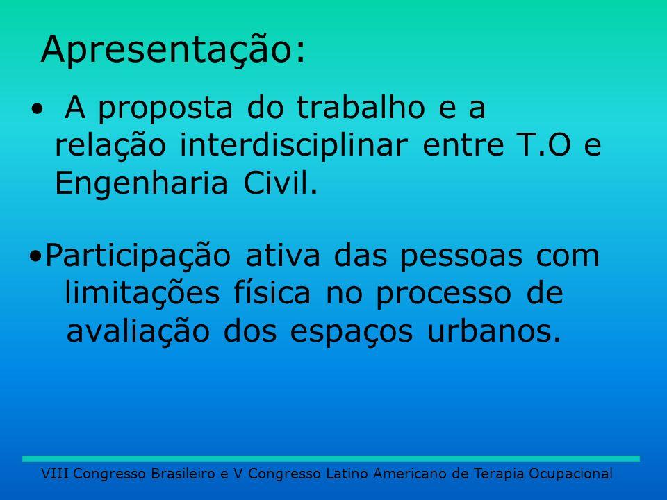 Apresentação: A proposta do trabalho e a relação interdisciplinar entre T.O e Engenharia Civil.