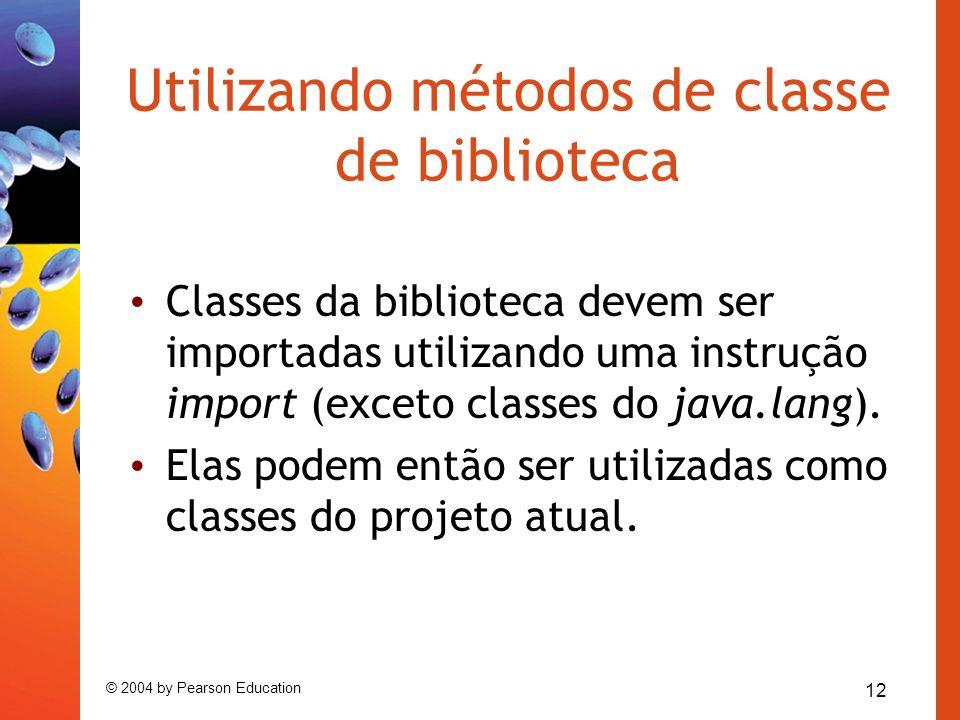 Utilizando métodos de classe de biblioteca