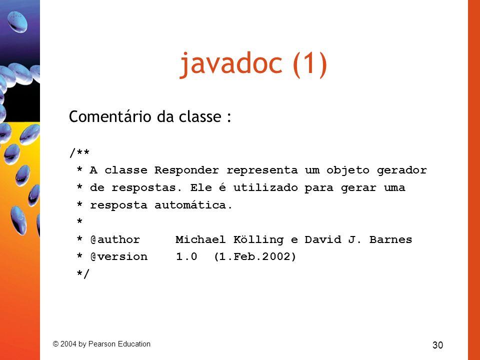 javadoc (1) Comentário da classe : /**