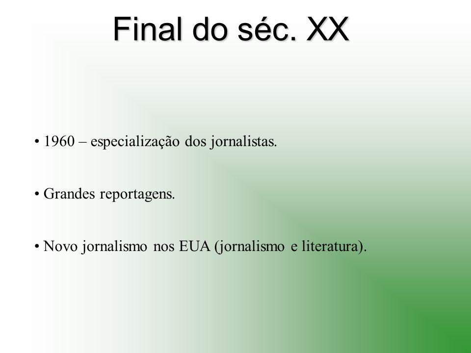 Final do séc. XX 1960 – especialização dos jornalistas.