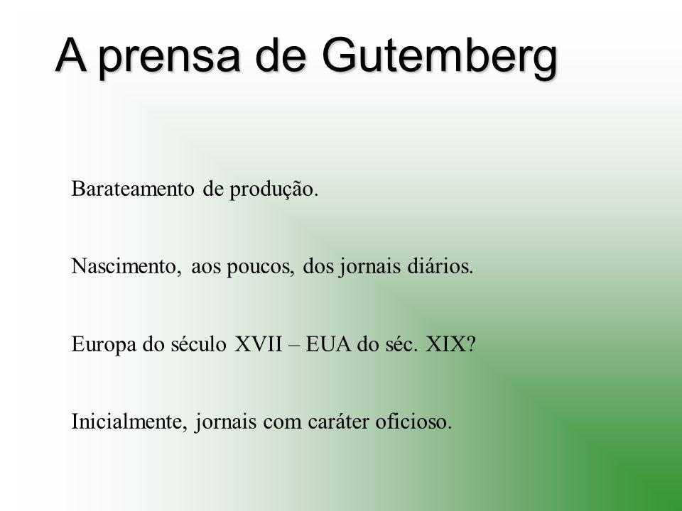 A prensa de Gutemberg Barateamento de produção.