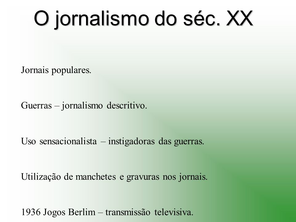 O jornalismo do séc. XX Jornais populares.