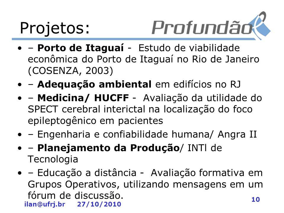 Projetos: – Porto de Itaguaí - Estudo de viabilidade econômica do Porto de Itaguaí no Rio de Janeiro (COSENZA, 2003)