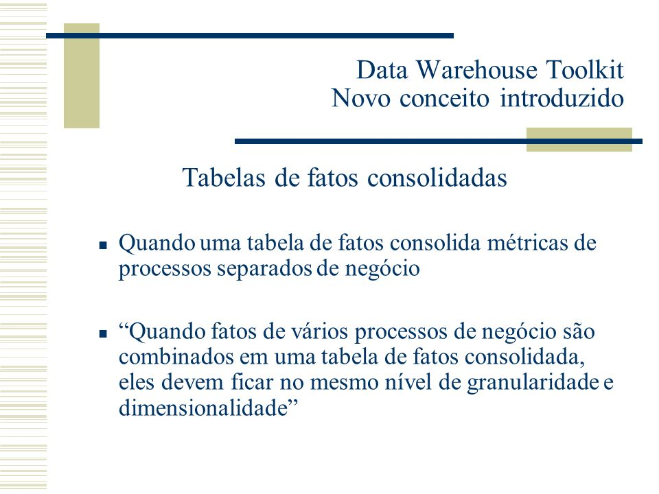 Data Warehouse Toolkit Novo conceito introduzido