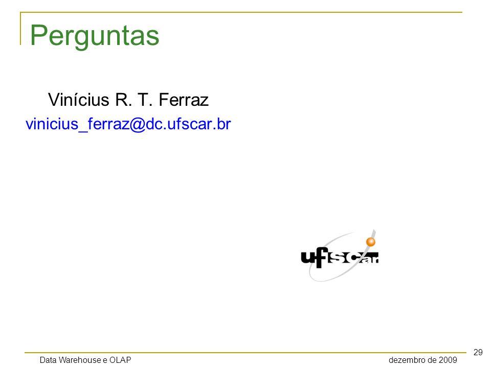 Perguntas Vinícius R. T. Ferraz vinicius_ferraz@dc.ufscar.br