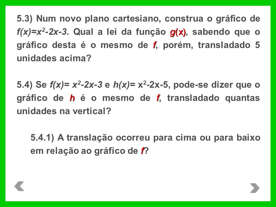 5. 3) Num novo plano cartesiano, construa o gráfico de f(x)=x2-2x-3
