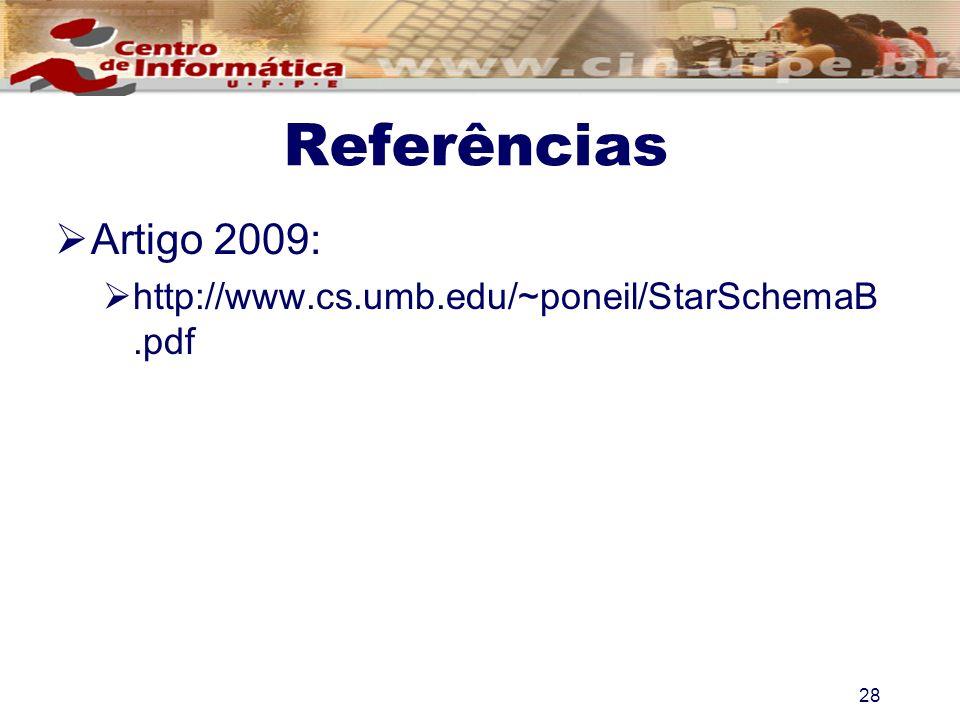 Referências Artigo 2009: http://www.cs.umb.edu/~poneil/StarSchemaB.pdf