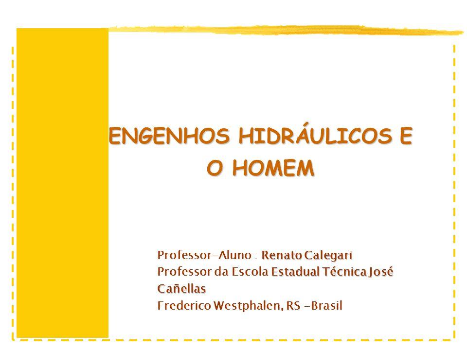 ENGENHOS HIDRÁULICOS E O HOMEM