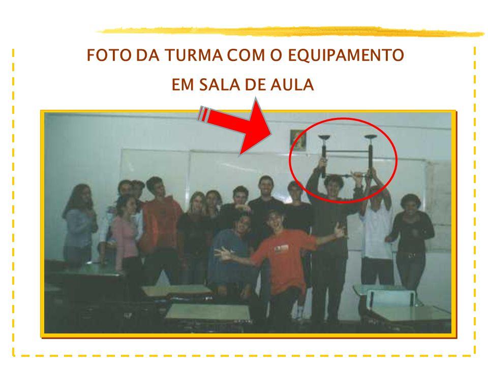 FOTO DA TURMA COM O EQUIPAMENTO