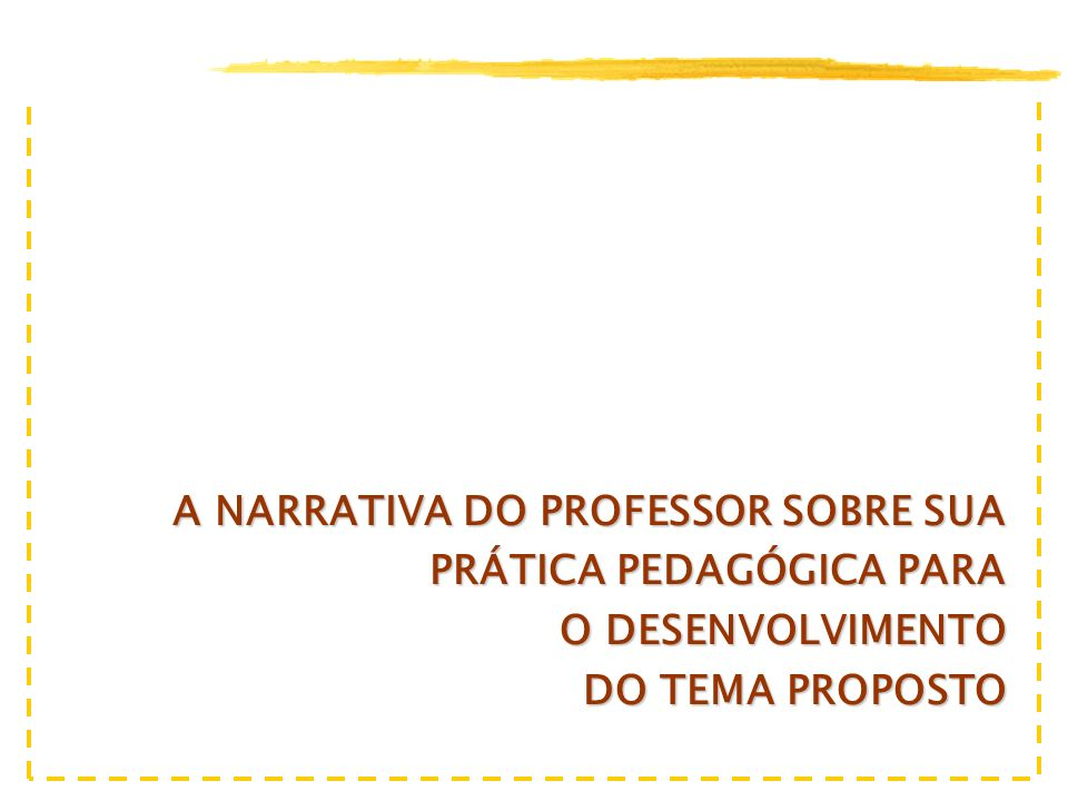 A NARRATIVA DO PROFESSOR SOBRE SUA