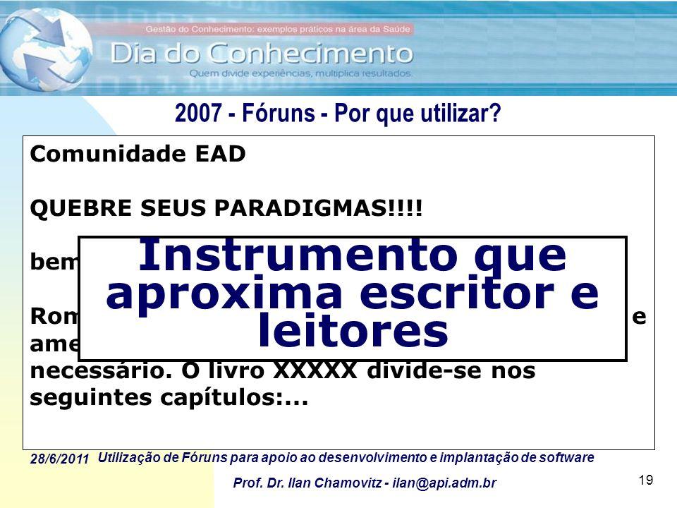 2007 - Fóruns - Por que utilizar