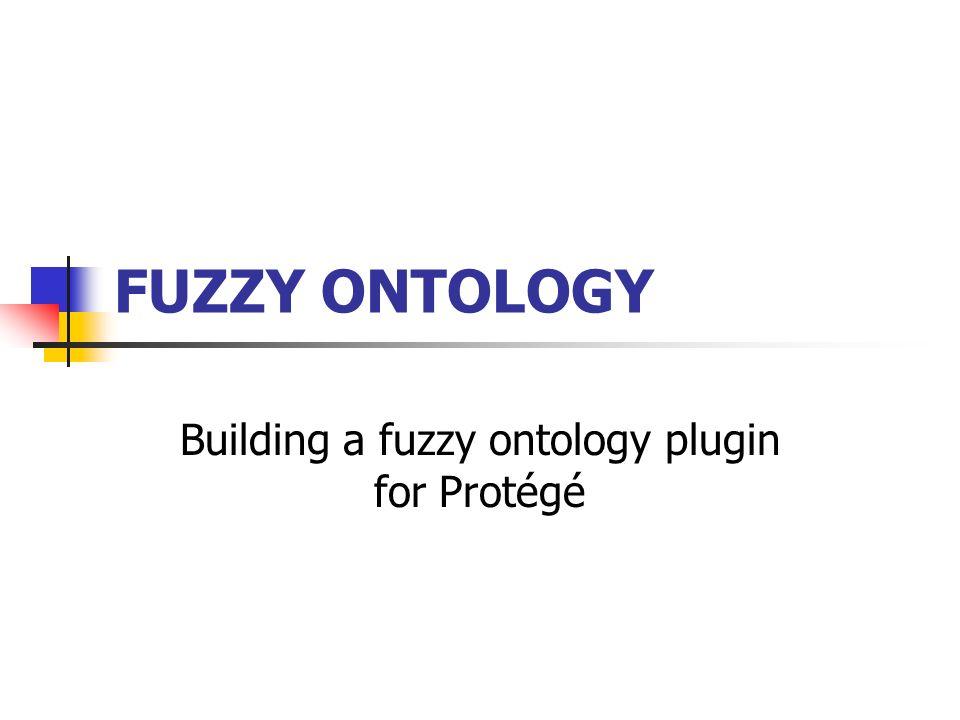 Building a fuzzy ontology plugin for Protégé