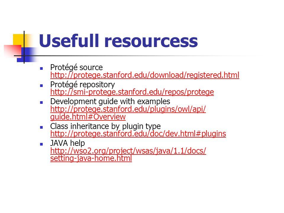 Usefull resourcess Protégé source http://protege.stanford.edu/download/registered.html.