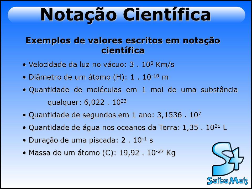 Exemplos de valores escritos em notação científica