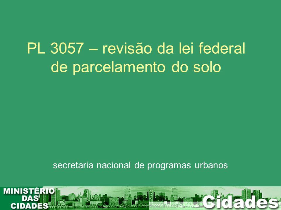 PL 3057 – revisão da lei federal de parcelamento do solo