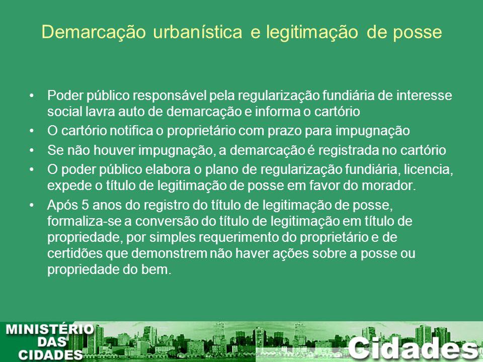 Demarcação urbanística e legitimação de posse