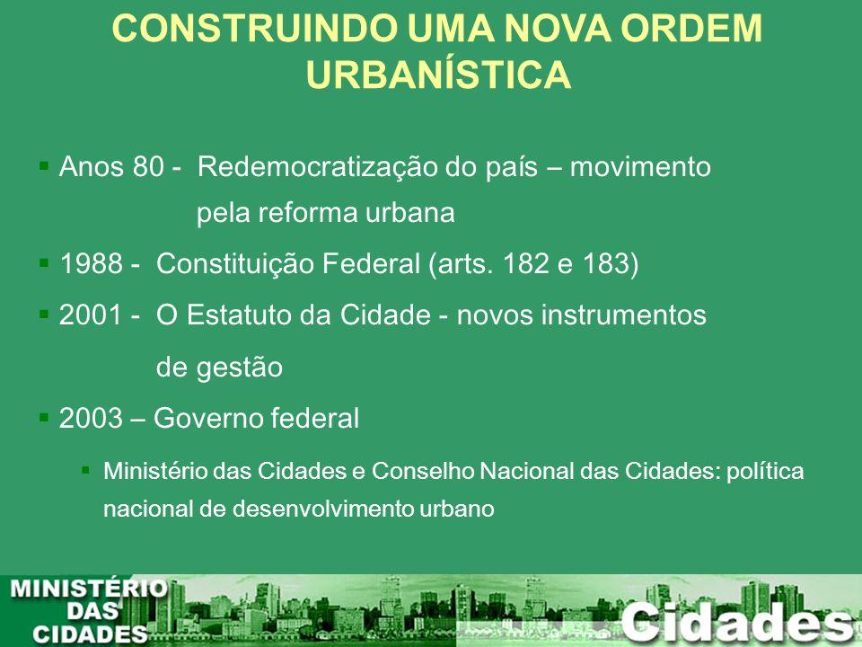 CONSTRUINDO UMA NOVA ORDEM URBANÍSTICA