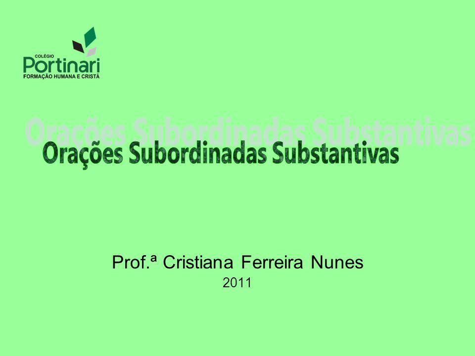 Prof.ª Cristiana Ferreira Nunes 2011